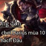 Bảng ngọc, cách chơi và cách lên đồ Darius mùa 10