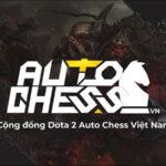 Cả thế giới dota 2 auto chess trong mắt game thủ