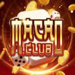 Macau Club - cổng game bài số dzách cho tay chơi thứ thiệt