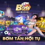 Game bài đổi thưởng 2020 B29 Club - game bài bom tấn hay nhất