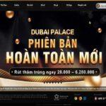 Dubai Palace - triển vọng đứng đầu làng game cá cược chuyên nghiệp trực tuyến