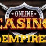 Empire777 - Các đánh giá chân thật nhất về nhà cái casino Empire777
